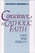 Conscience and Catholic Faith: Love and Fidelity