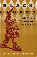 Black Legacy: America's Hidden Heritage