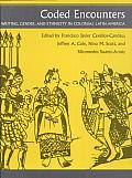 Coded Encounters: Writing, Gender, and Ethnicity in Colonial Latin America