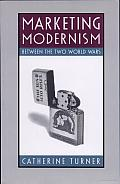 Marketing Modernism between the Two World Wars