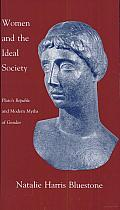 Women and the Ideal Society: Plato's Republic and Modern Myths of Gender