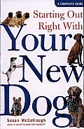 Starting out Right with Your New Dog: A Complete Guide