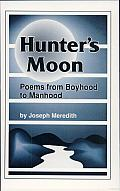 Hunter's Moon: Poems from Boyhood to Manhood