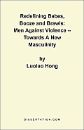 Redefining Babes, Booze and Brawls: Men against Violence - towards a New Masculinity