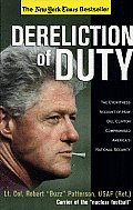 Dereliction of Duty: Eyewitness Account of How Bill Clinton Compromised America's National Security Cover
