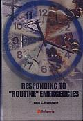 Responding to Routine Emergencies