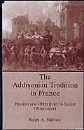 The Addisonian Tradition in France: Passion and Objectivity in Social Observation