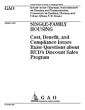 Singlefamily Housing Cost, Benefit, and Compliance Issues Raise Questions about HUD's Discount Sales Program