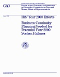 IRS' Year 2000 Efforts Business Continuity Planning Needed for Potential Year 2000 System Failures: Report to the Chairman, Subcommittee on Oversight, Committee on Ways and Means, House of Representat
