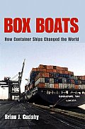 Box Boats: How Container Ships Changed the World