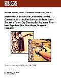 Assessment of Subsurface Chlorinated Solvent Contamination Using Tree Cores at the Front Street Site and a Former Dry Cleaning Facility at the River-front Superfund Site, New Haven, Missouri, 1999-200