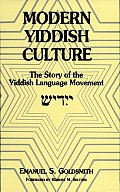 Modern Yiddish Culture: The Story of the Yiddish Language Movement