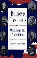 Buckeye Presidents: Ohioans in the White House