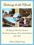 Gateway to the Clouds: The Story of a Short Line Railroad, the Scranton, Dunmore, Moosic Lake Railroad, 1902-1926