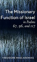 The Missionary Function of Israel in Psalms 67, 96, and 117