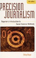 Precision Journalism: A Reporter's Introduction to Social Science Methods