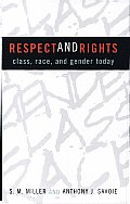 Respect and Rights: Class, Race, and Gender Today