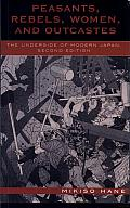Peasants, Rebels, Women, and Outcastes: The Underside of Modern Japan Cover