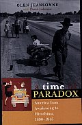 Time of Paradox: America from Awakening to Hiroshima, 1890-1945