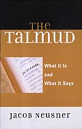 The Talmud: What It Is and What It Says