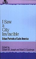I Saw a City Invincible: Urban Portraits of Latin America