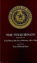 The Texas Senate, Volume II: Civil War to the Eve of Reform, 1861-1889