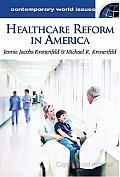 Healthcare Reform in America: A Reference Handbook