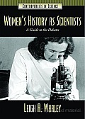 Women's History as Scientists: A Guide to the Debates