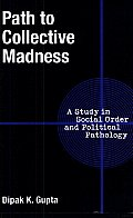 Path to Collective Madness: A Study in Social Order and Political Pathology