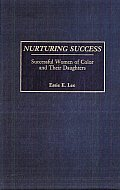 Nurturing Success: Successful Women of Color and Their Daughters