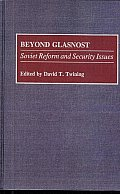 Beyond Glasnost: Soviet Reform and Security Issues