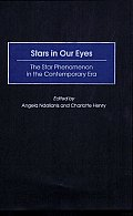 Stars in Our Eyes: The Star Phenomenon in the Contemporary Era