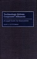 Technology-Driven Corporate Alliances: A Legal Guide for Executives