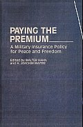 Paying the Premium: A Military Insurance Policy for Peace and Freedom