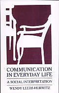 Communication in Everyday Life: A Social Interpretation