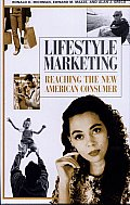 Lifestyle Marketing: Reaching the New American Consumer