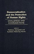 Democratization and the Protection of Human Rights: Challenges and Contradictions
