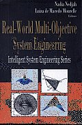 Real-World Multi-Objective System Engineering
