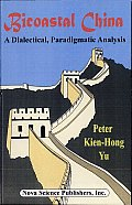 Bicoastal China: A Dialectical, Paradigmatic Analysis