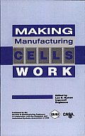 Making Manufacturing Cells Work Cover