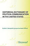 Historical Dictionary of Political Communication in the United States
