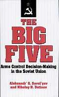 The Big Five: Arms Control Decision-Making in the Soviet Union