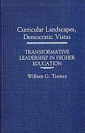 Curricular Landscapes, Democratic Vistas: Transformative Leadership in Higher Education