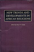 New Trends and Developments in African Religions