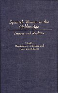 Spanish Women in the Golden Age: Images and Realities