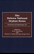 The Hebrew National Orphan Home: Memories of Orphanage Life