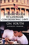 Student's Guide to Landmark Congressional Laws on Youth