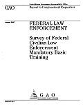 Federal Law Enforcement: Survey of Federal Civilian Law Enforcement Mandatory Basic Training
