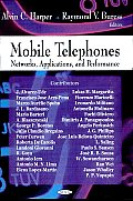 Mobile Telephones: Networks, Applications, and Performance