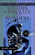 The Days of Miracles and Wonders: An Epic of the New World Disorder